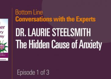 Conversations with the Experts – Dr. Laurie Steelsmith: The Hidden Cause Of Anxiety