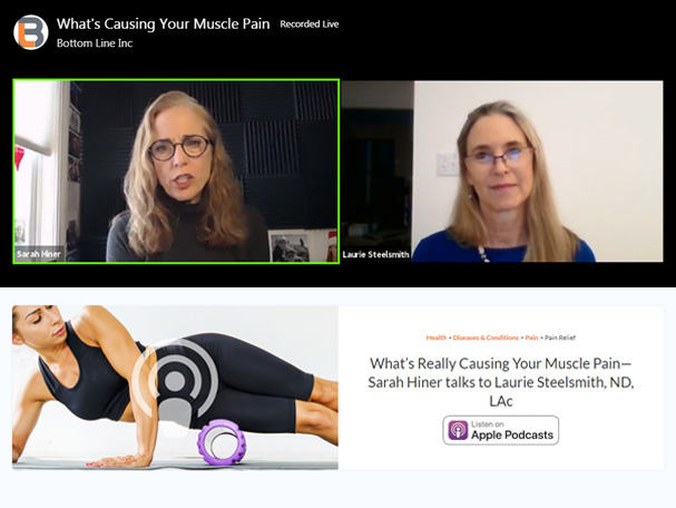 What's Really Causing Your Muscle Pain—Sarah Hiner talks to Laurie Steelsmith, ND, LA‪c‬